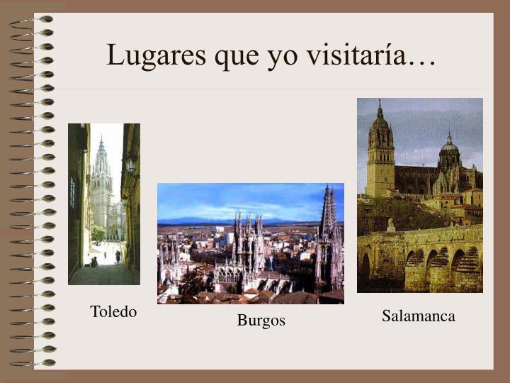 Lugares que yo visitaría…