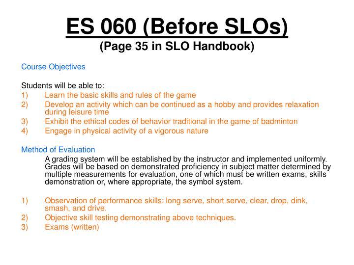 ES 060 (Before SLOs)