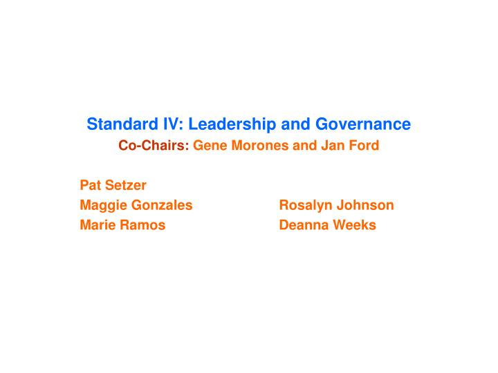 Standard IV: Leadership and Governance