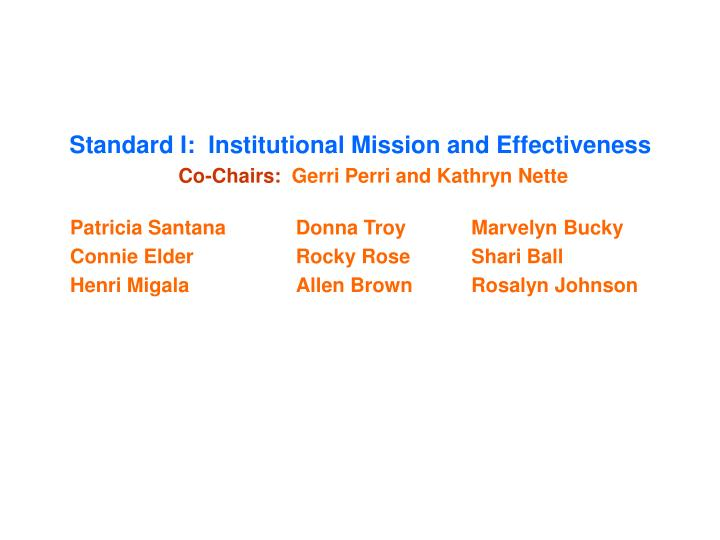 Standard I:  Institutional Mission and Effectiveness