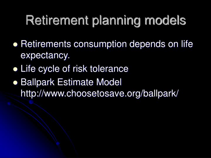Retirement planning models