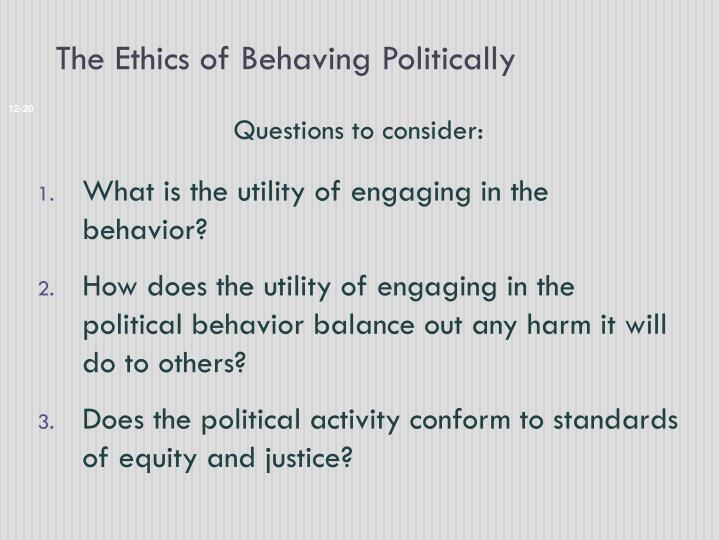 The Ethics of Behaving Politically