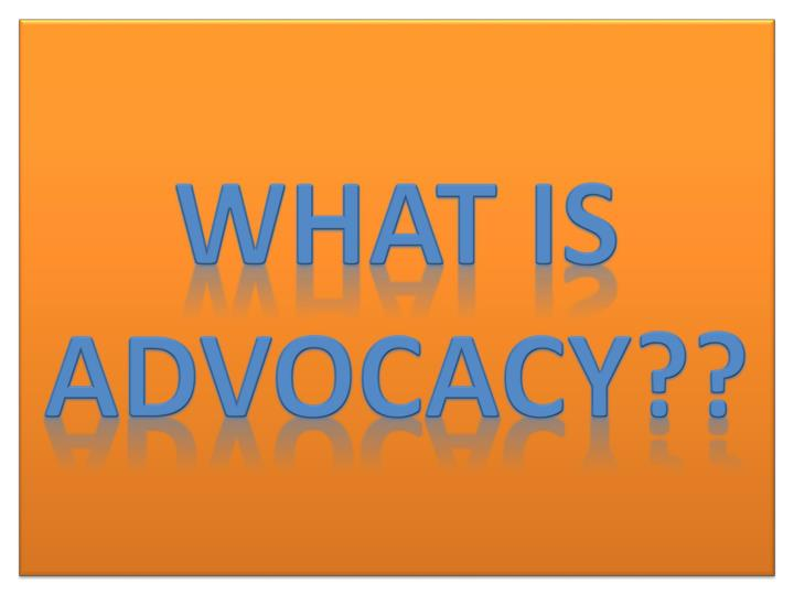 What is advocacy??