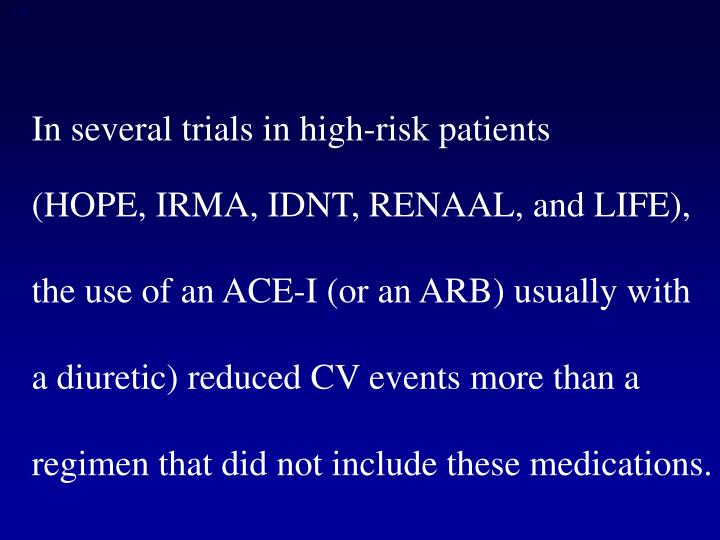 In several trials in high-risk patients