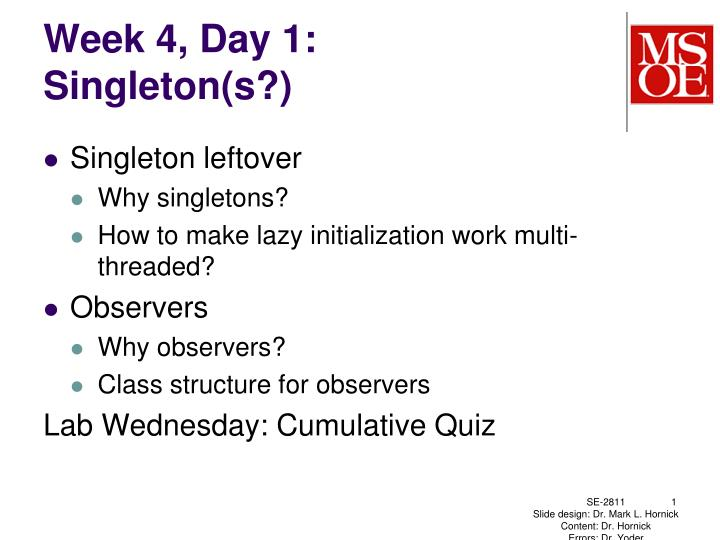 Week 4 day 1 singleton s