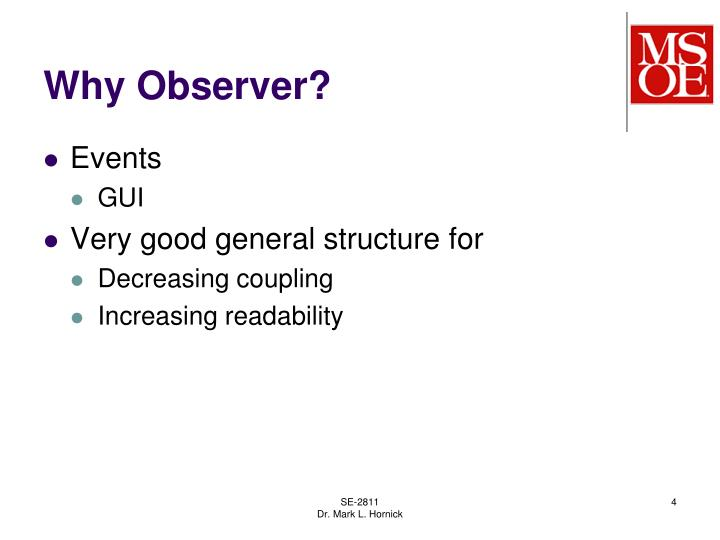 Why Observer?