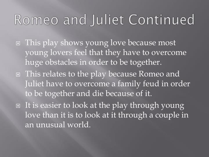 Romeo and Juliet Continued