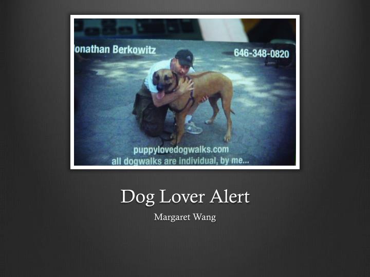 Dog Lover Alert