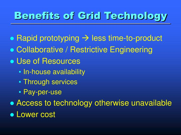 Benefits of Grid Technology