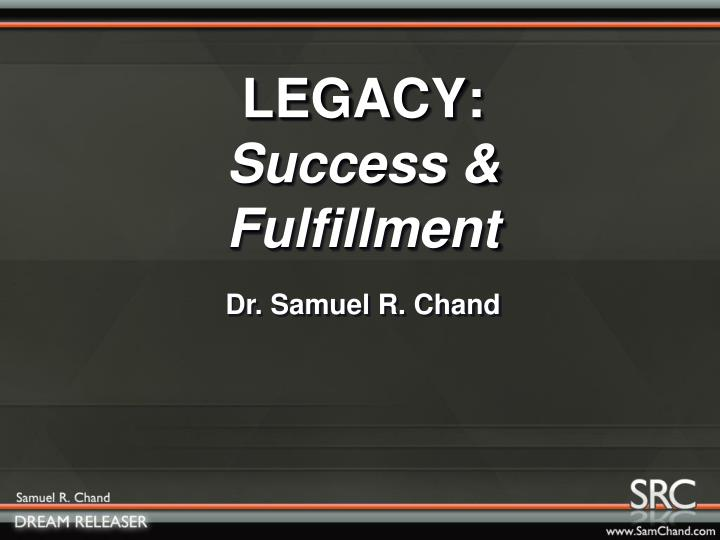 Legacy success fulfillment