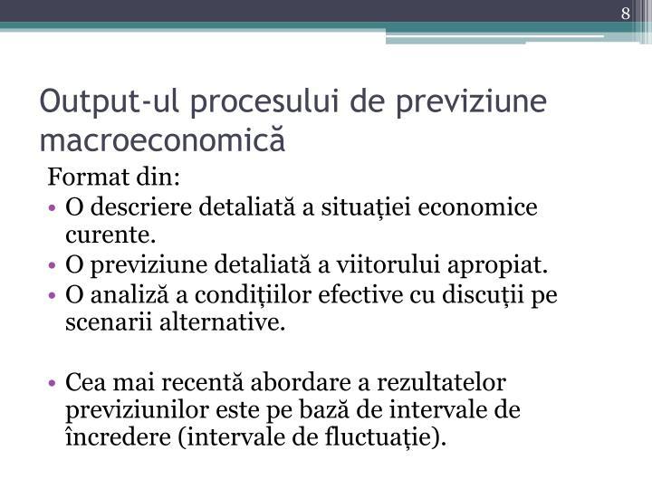 Output-ul procesului de previziune macroeconomică