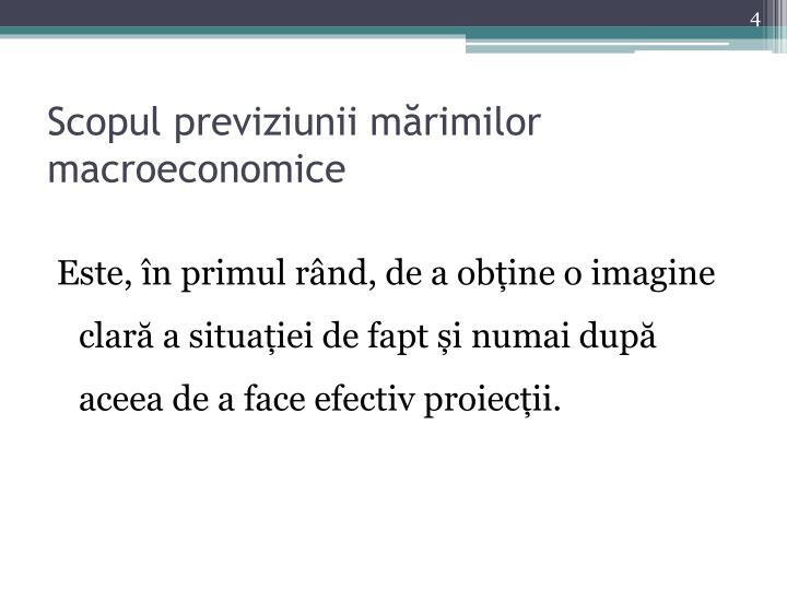 Scopul previziunii mărimilor macroeconomice