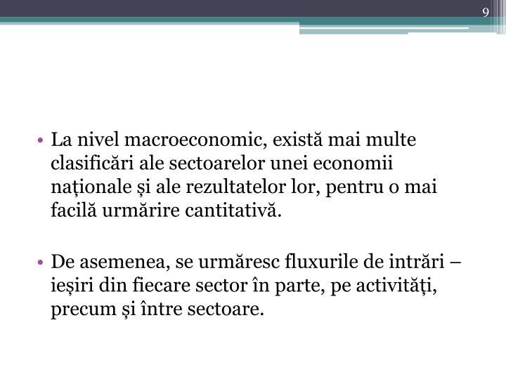 La nivel macroeconomic, există mai multe clasificări ale sectoarelor unei economii naționale și ale rezultatelor lor, pentru o mai facilă urmărire cantitativă.