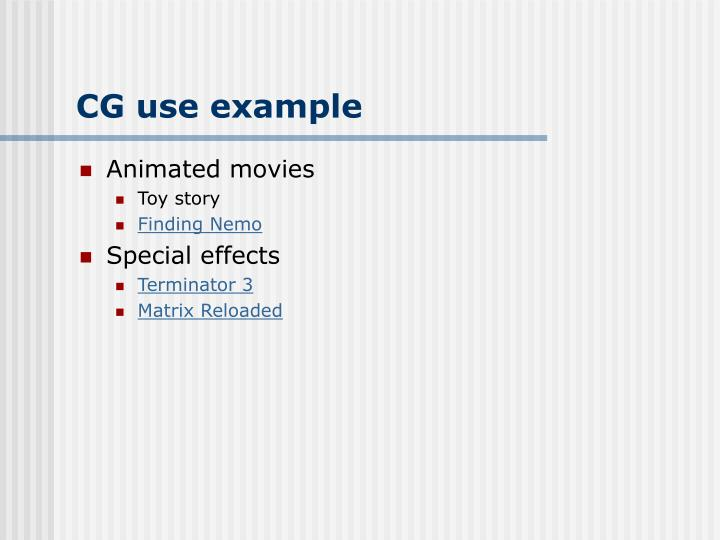 CG use example