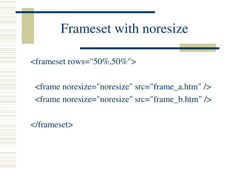 Frameset with noresize