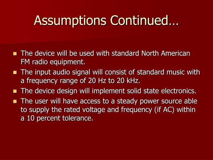 Assumptions Continued…