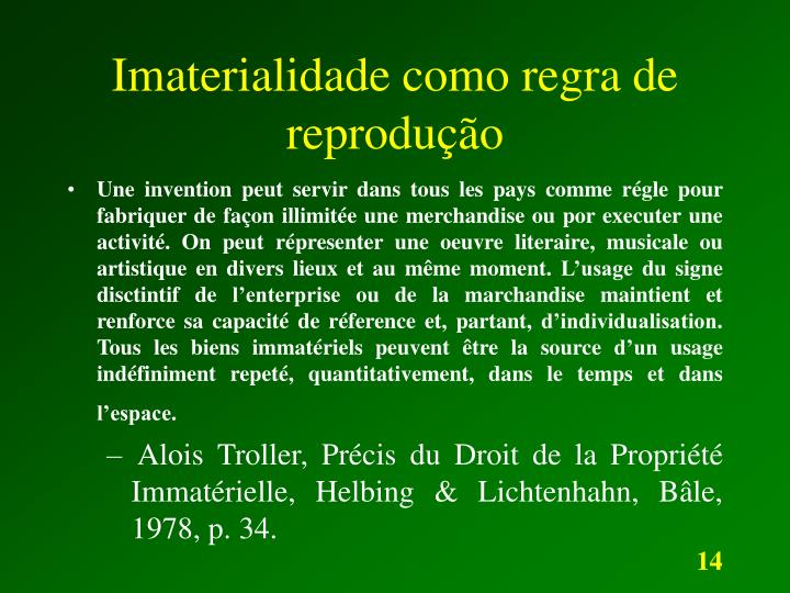 Imaterialidade como regra de reprodução