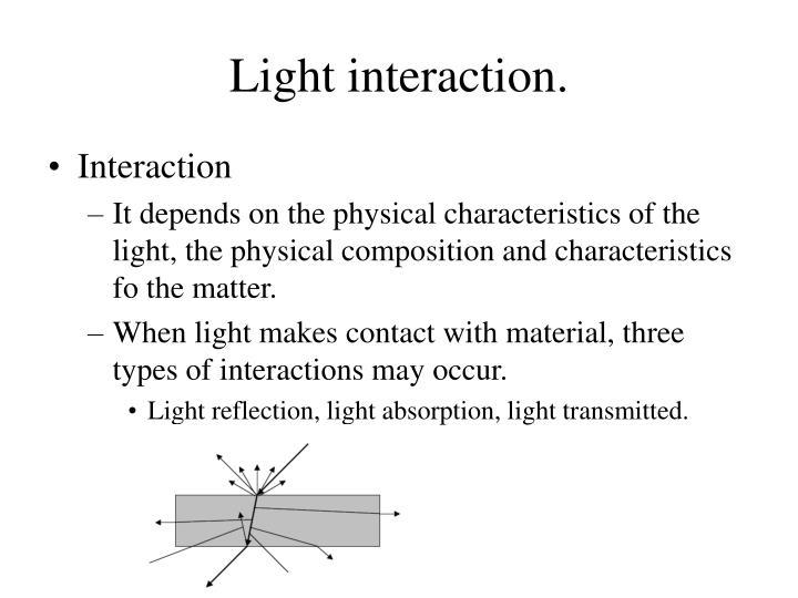 Light interaction.