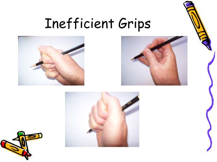 Inefficient Grips