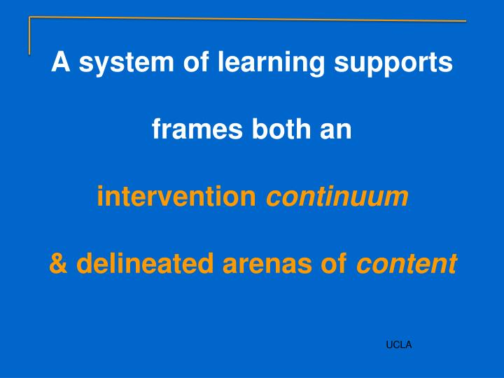 A system of learning supports