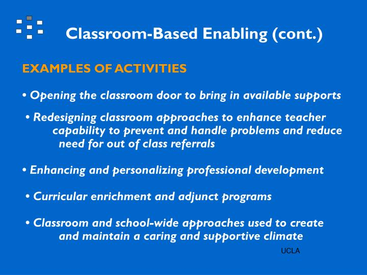 Classroom-Based Enabling (cont.)