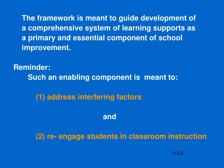 The framework is meant to guide development of