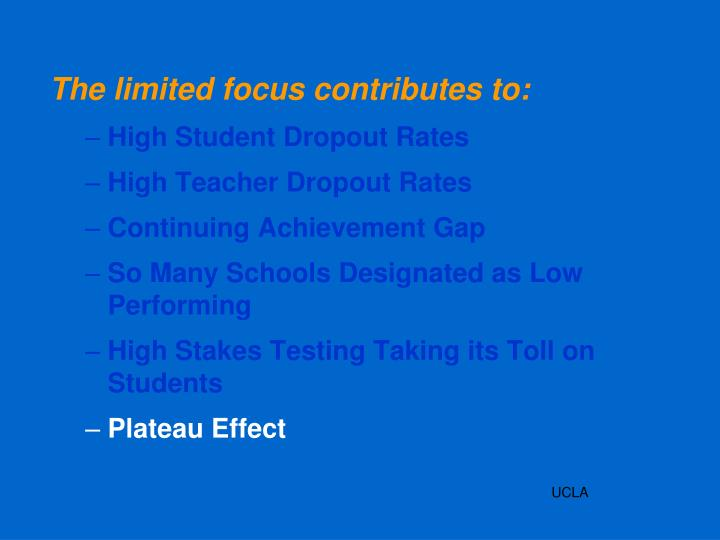 The limited focus contributes to: