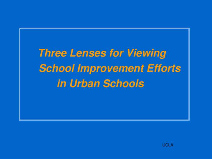Three Lenses for Viewing
