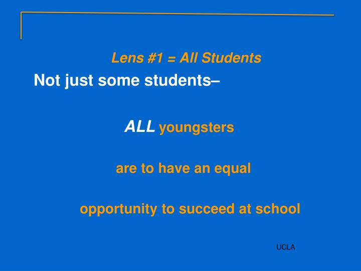 Lens #1 = All Students