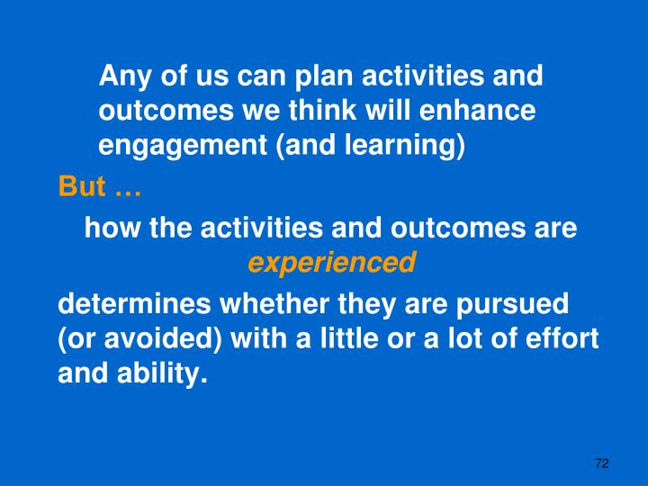 Any of us can plan activities and outcomes we think will enhance engagement (and learning)