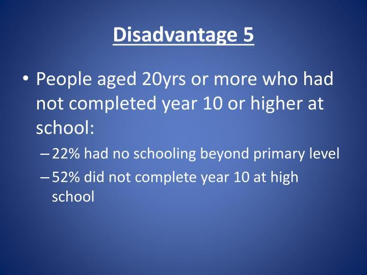 Disadvantage 5