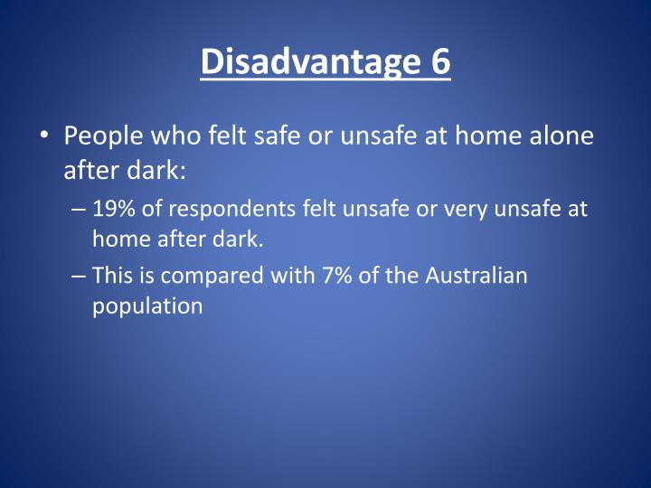 Disadvantage 6