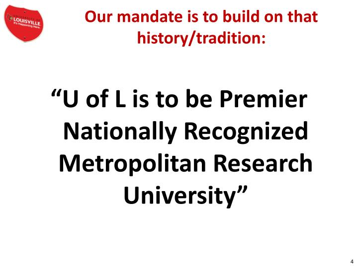 Our mandate is to build on that history/tradition: