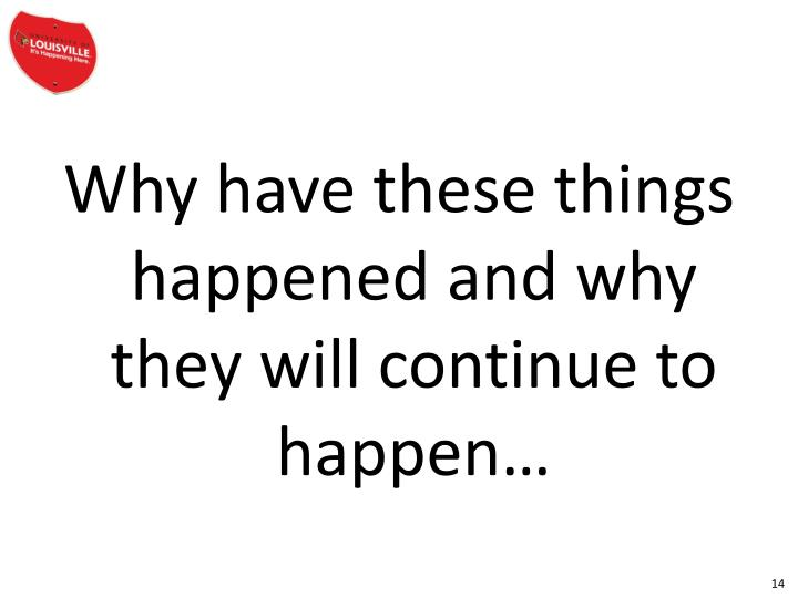 Why have these things happened and why they will continue to happen…