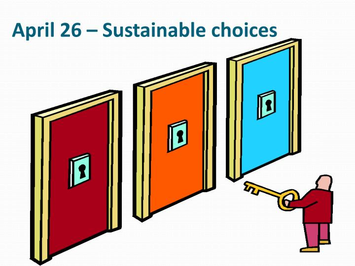 April 26 sustainable choices