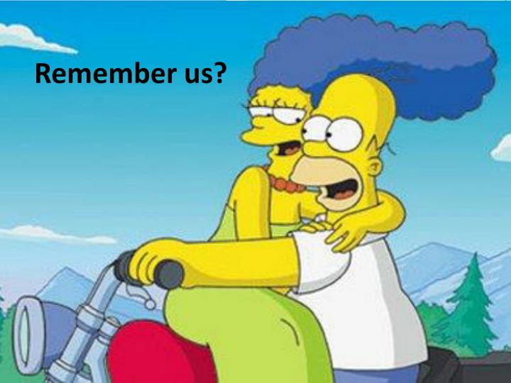 Remember us?
