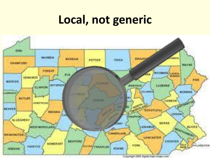 Local, not generic