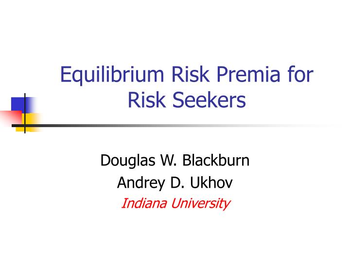 Equilibrium risk premia for risk seekers