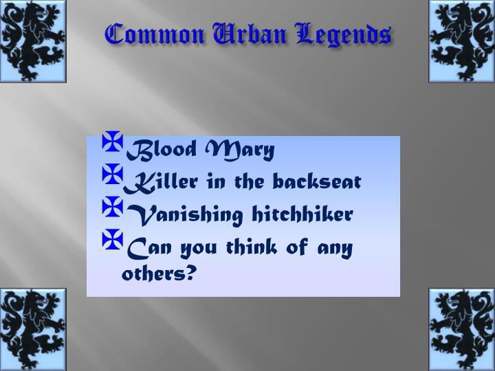 Common Urban Legends