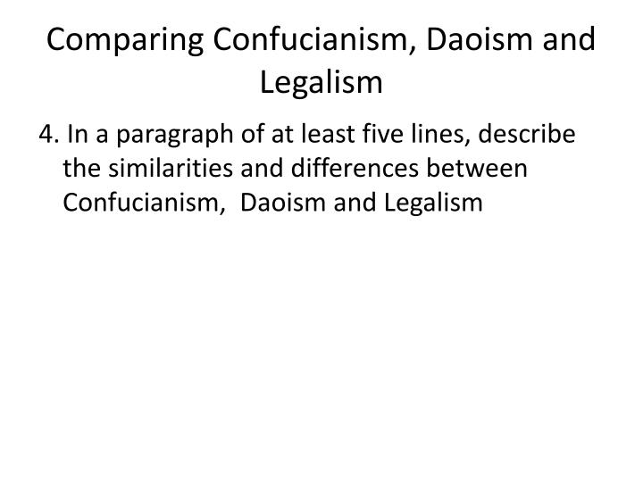 confucianism daoism mohism legalism different and same What is the difference between legalism and confucianism a: but they take very different approaches legalism favors a compare confucianism daoism and legalism.