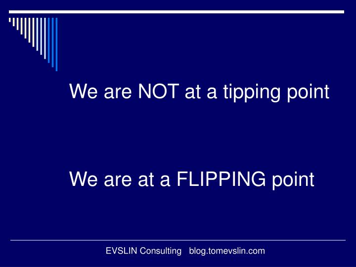 We are NOT at a tipping point