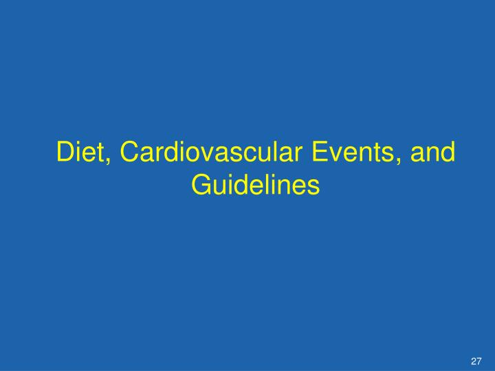 Diet, Cardiovascular Events, and Guidelines