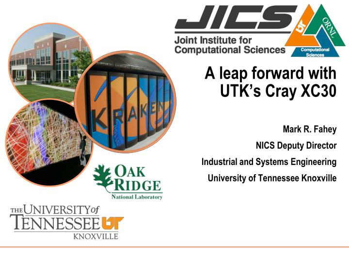 A leap forward with UTK's Cray XC30