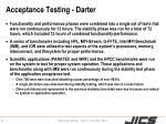 acceptance testing darter