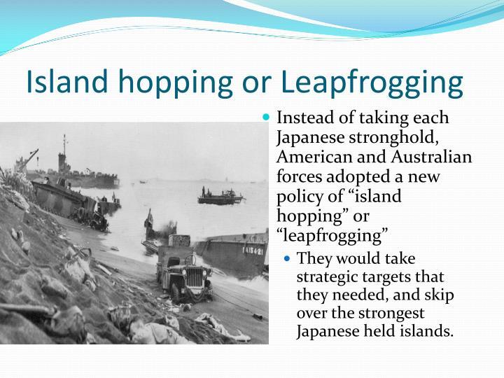 Island hopping or Leapfrogging
