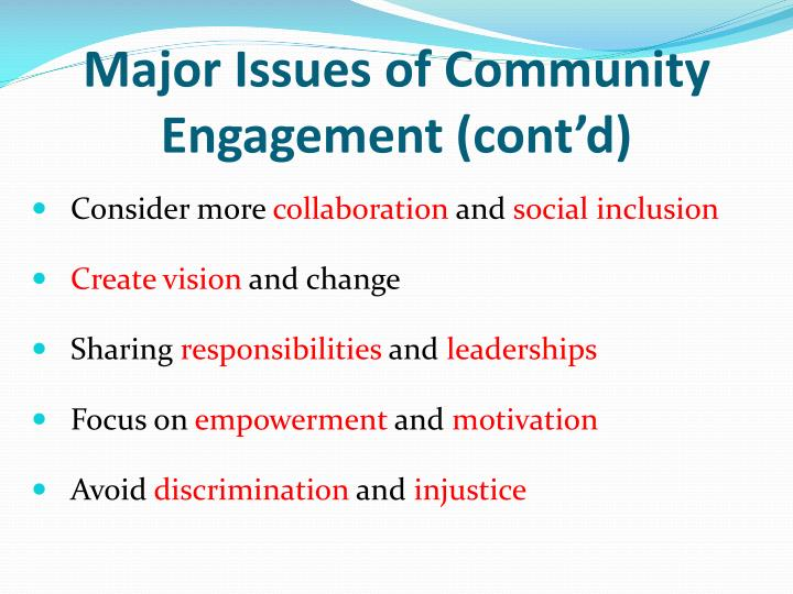Major Issues of Community Engagement (cont'd)