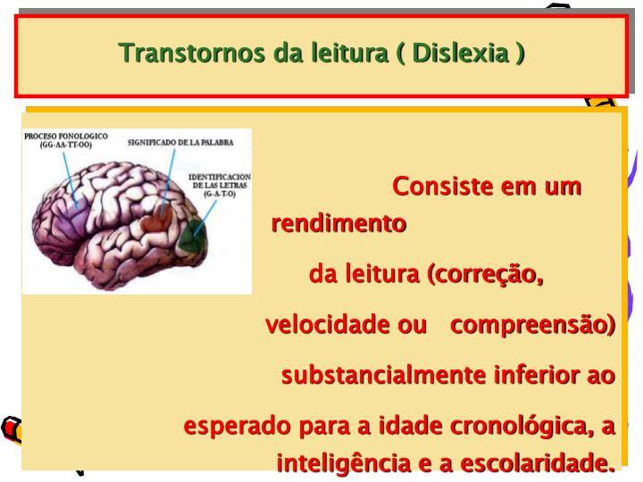 Transtornos da leitura ( Dislexia )