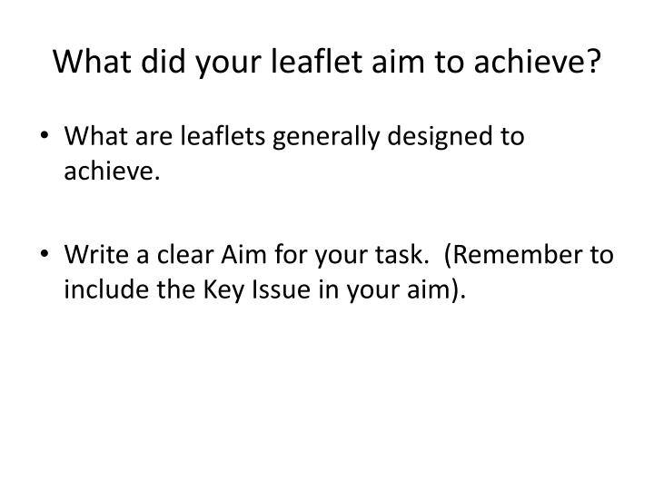 What did your leaflet aim to achieve?