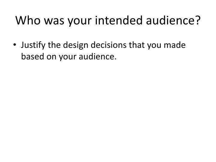 Who was your intended audience?