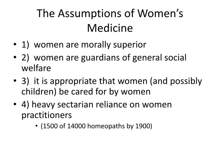 The assumptions of women s medicine